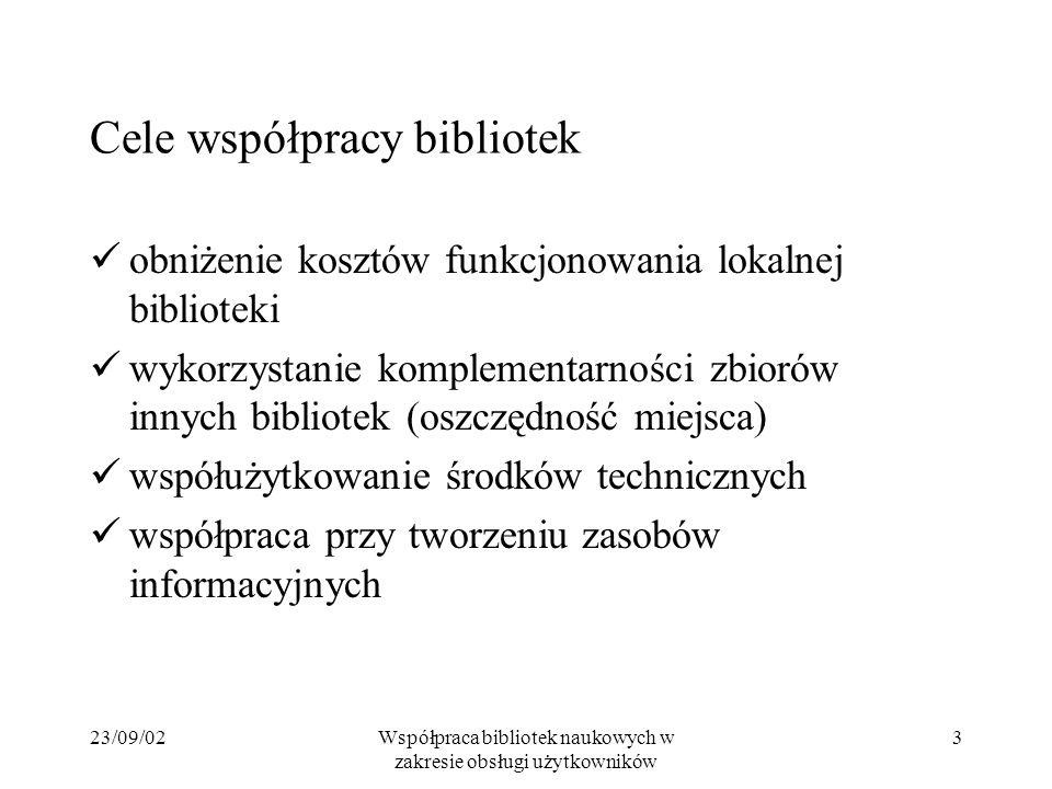 23/09/02Współpraca bibliotek naukowych w zakresie obsługi użytkowników 3 Cele współpracy bibliotek obniżenie kosztów funkcjonowania lokalnej bibliotek