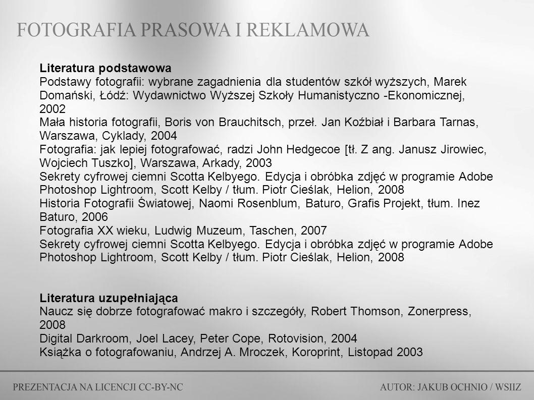 Literatura podstawowa Podstawy fotografii: wybrane zagadnienia dla studentów szkół wyższych, Marek Domański, Łódź: Wydawnictwo Wyższej Szkoły Humanist