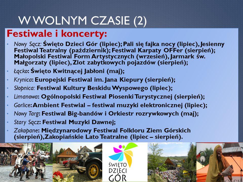 W WOLNYM CZASIE (2) Festiwale i koncerty: Nowy Sącz: Święto Dzieci Gór (lipiec); Pali się fajka nocy (lipiec), Jesienny Festiwal Teatralny (październi