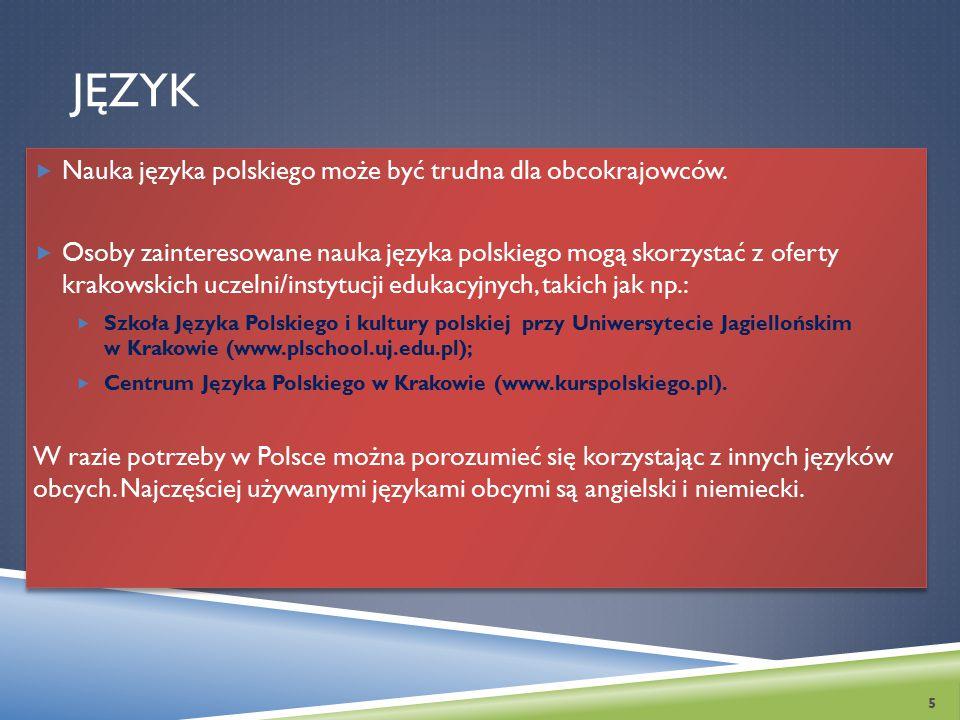 JĘZYK  Nauka języka polskiego może być trudna dla obcokrajowców.  Osoby zainteresowane nauka języka polskiego mogą skorzystać z oferty krakowskich u