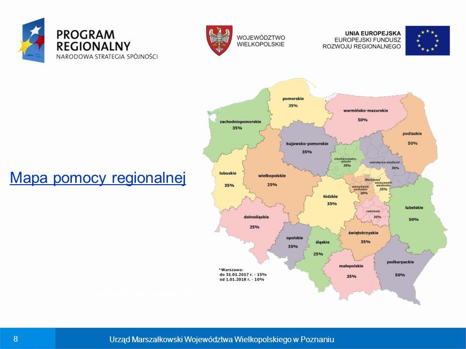 8 8 Mapa pomocy regionalnej Departament Polityki Regionalnej UMWW Urząd Marszałkowski Województwa Wielkopolskiego w Poznaniu