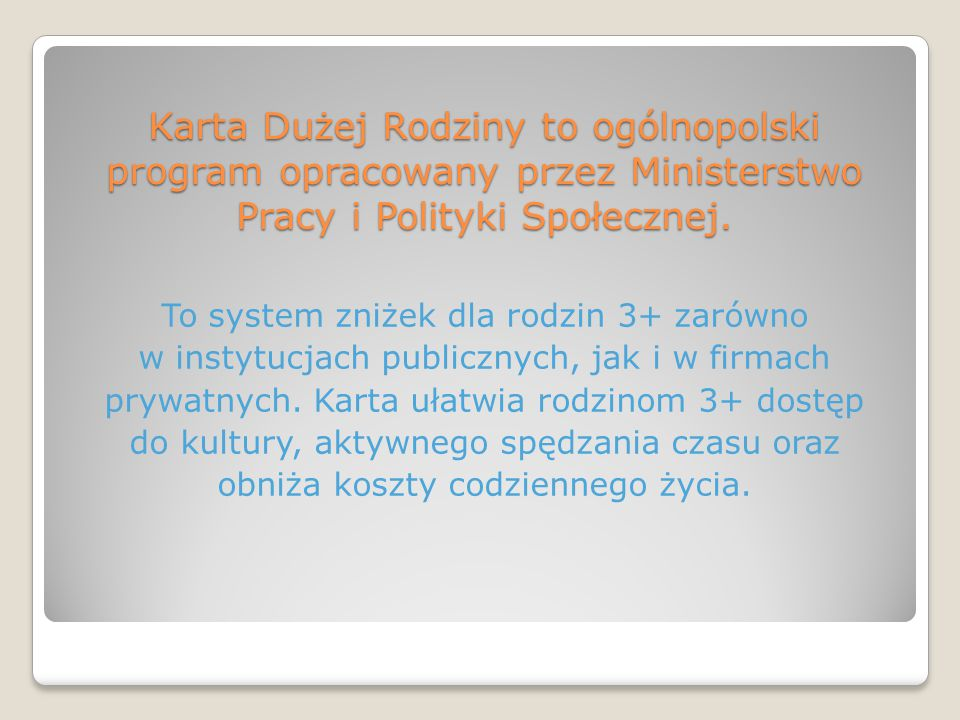 Karta Dużej Rodziny to ogólnopolski program opracowany przez Ministerstwo Pracy i Polityki Społecznej.