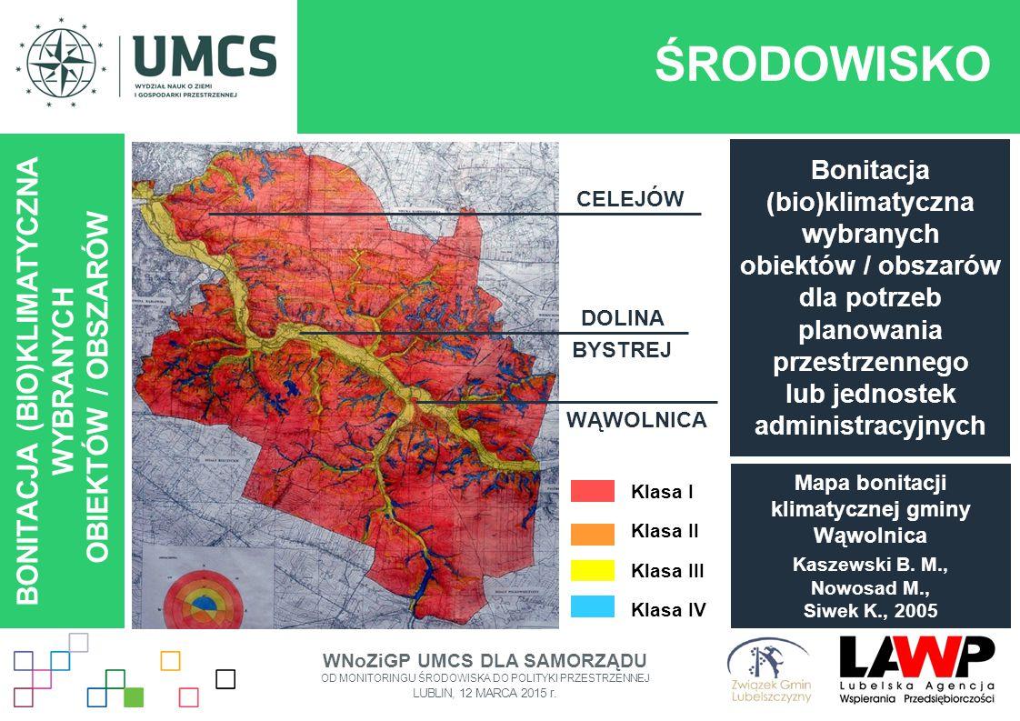 ŚRODOWISKO BONITACJA (BIO)KLIMATYCZNA WYBRANYCH OBIEKTÓW / OBSZARÓW Bonitacja (bio)klimatyczna wybranych obiektów / obszarów dla potrzeb planowania pr