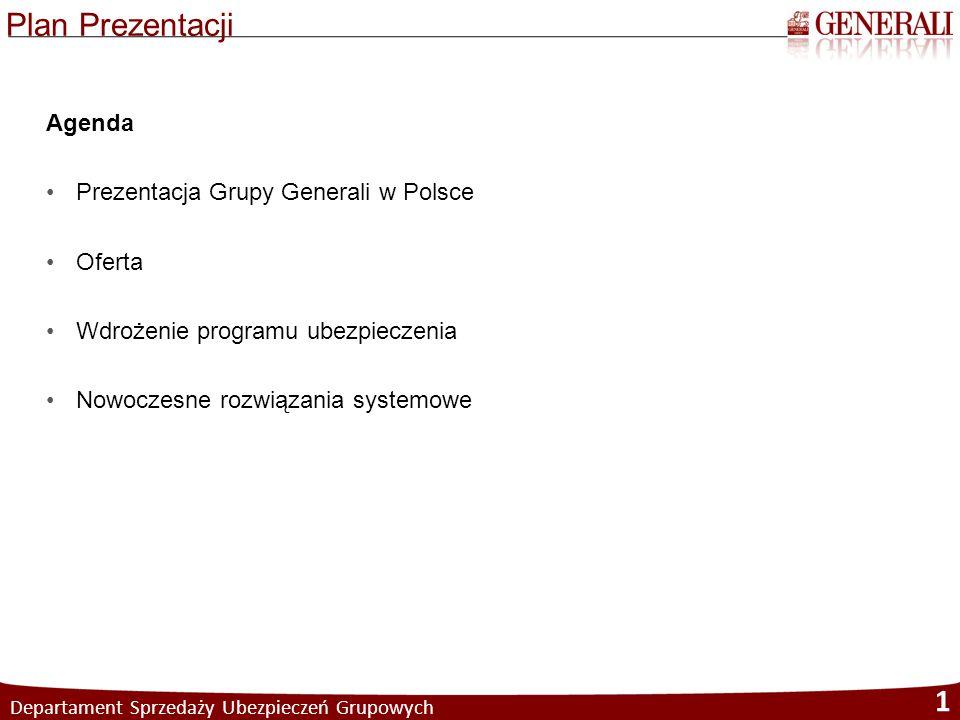 Plan Prezentacji Departament Sprzedaży Ubezpieczeń Grupowych 1 Agenda Prezentacja Grupy Generali w Polsce Oferta Wdrożenie programu ubezpieczenia Nowo