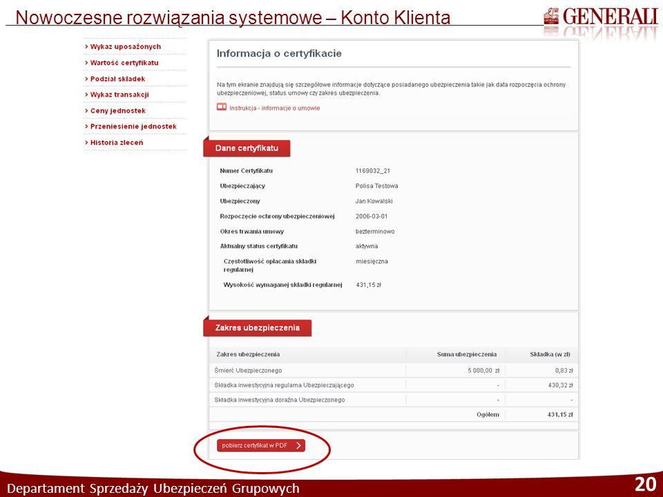Departament Sprzedaży Ubezpieczeń Grupowych 20 Nowoczesne rozwiązania systemowe – Konto Klienta