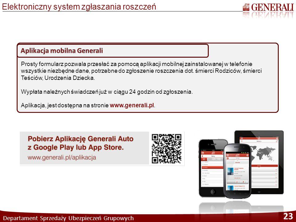 Departament Sprzedaży Ubezpieczeń Grupowych 23 Prosty formularz pozwala przesłać za pomocą aplikacji mobilnej zainstalowanej w telefonie wszystkie nie