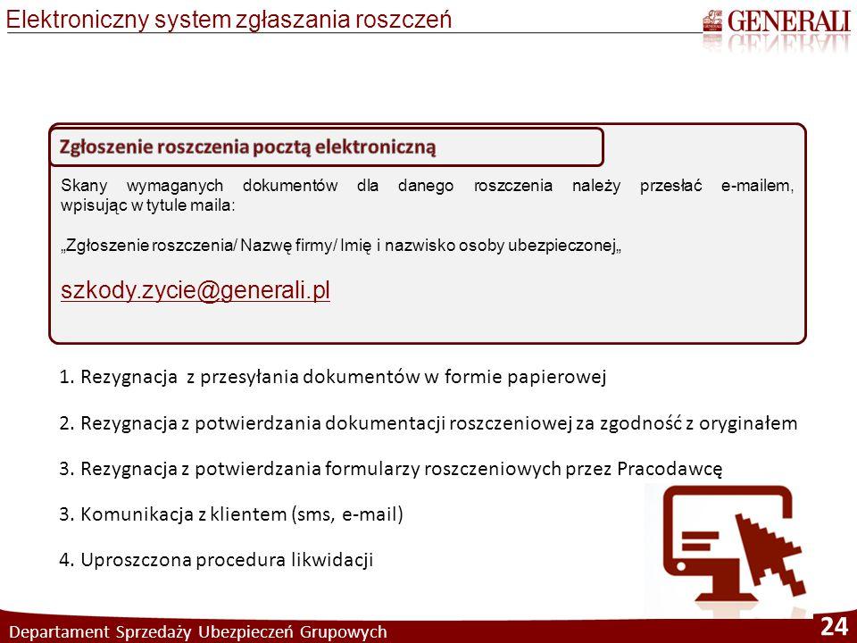 """Departament Sprzedaży Ubezpieczeń Grupowych 24 Skany wymaganych dokumentów dla danego roszczenia należy przesłać e-mailem, wpisując w tytule maila: """"Z"""