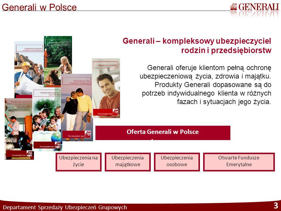 Departament Sprzedaży Ubezpieczeń Grupowych 3 Generali – kompleksowy ubezpieczyciel rodzin i przedsiębiorstw Generali oferuje klientom pełną ochronę u