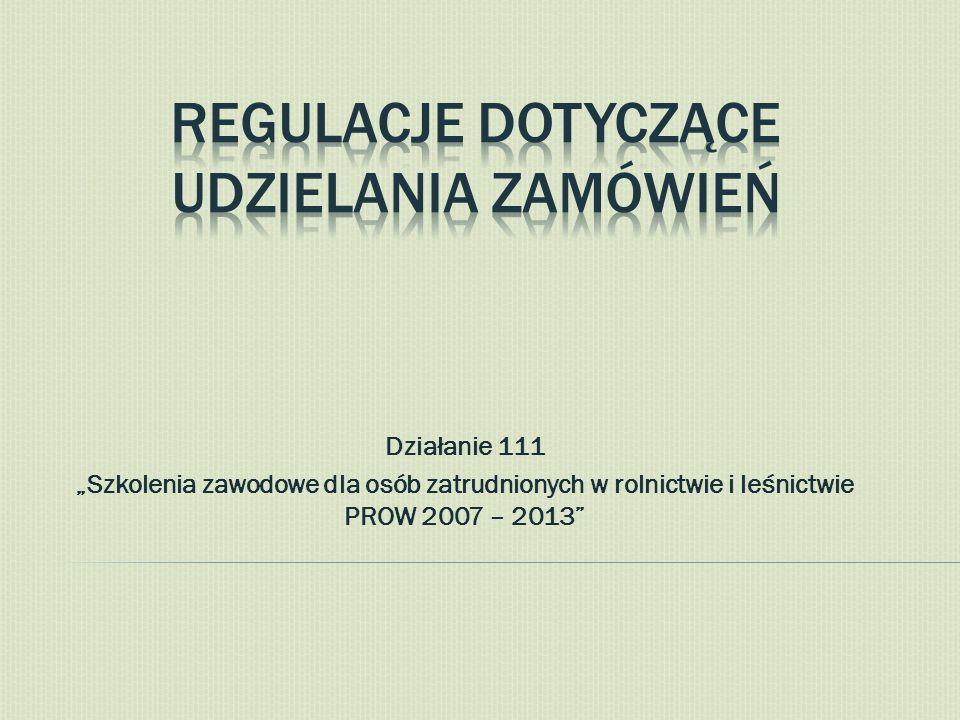 """Działanie 111 """"Szkolenia zawodowe dla osób zatrudnionych w rolnictwie i leśnictwie PROW 2007 – 2013"""""""