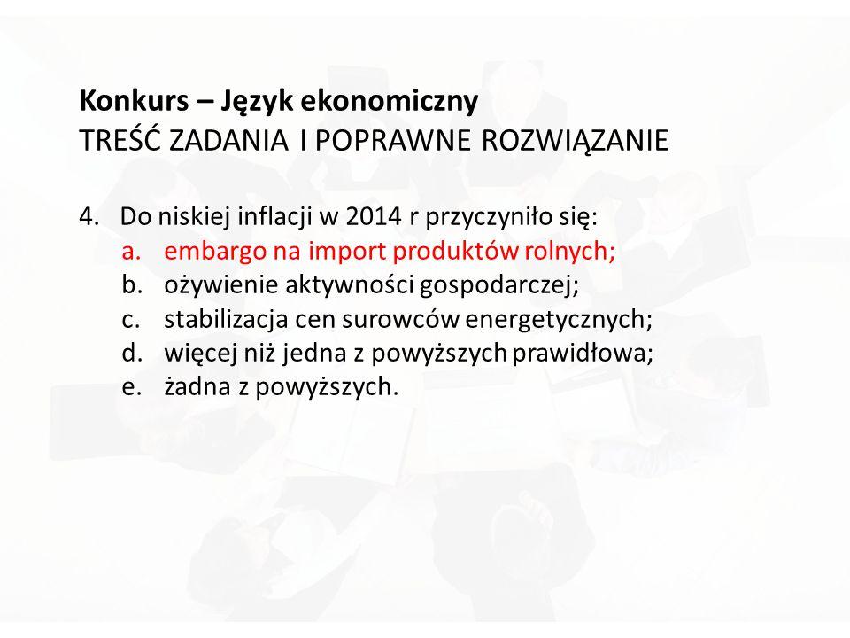 Konkurs – Język ekonomiczny TREŚĆ ZADANIA I POPRAWNE ROZWIĄZANIE 4.