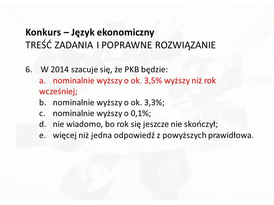 Konkurs – Język ekonomiczny TREŚĆ ZADANIA I POPRAWNE ROZWIĄZANIE 6.
