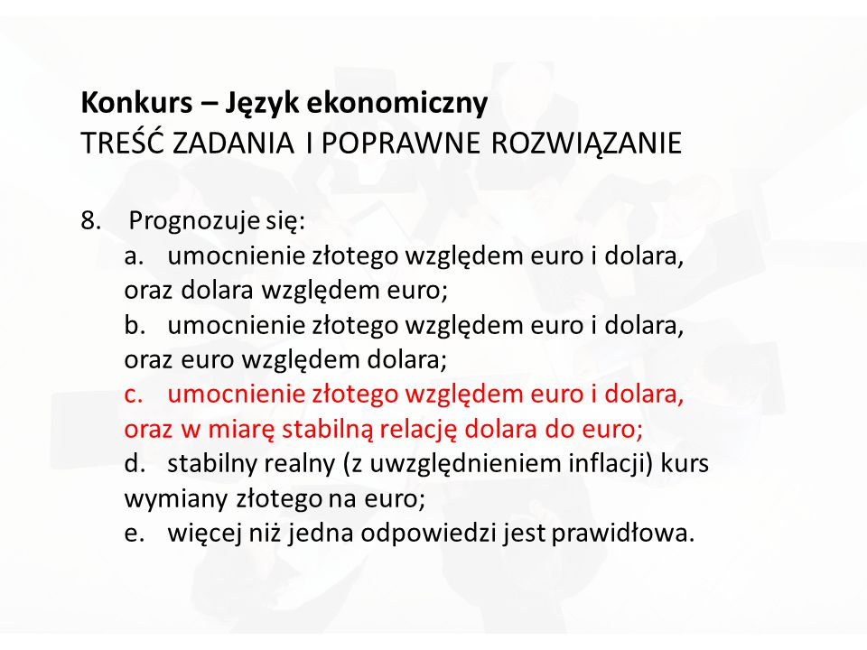 Konkurs – Język ekonomiczny TREŚĆ ZADANIA I POPRAWNE ROZWIĄZANIE 8.