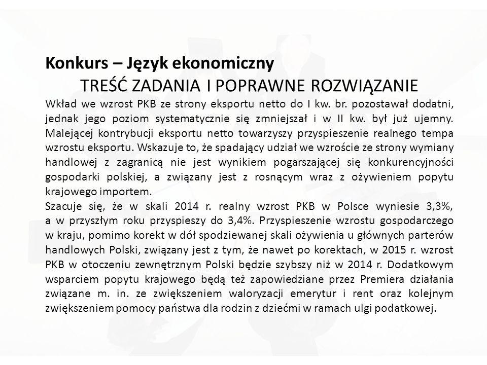Konkurs – Język ekonomiczny TREŚĆ ZADANIA I POPRAWNE ROZWIĄZANIE Wkład we wzrost PKB ze strony eksportu netto do I kw.