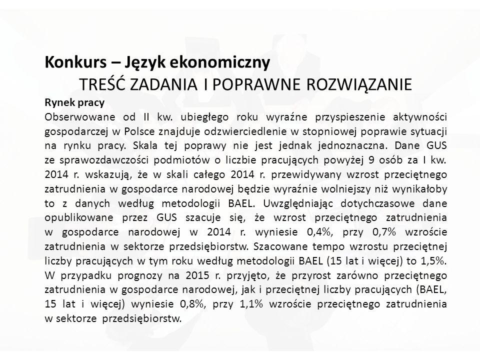 Konkurs – Język ekonomiczny TREŚĆ ZADANIA I POPRAWNE ROZWIĄZANIE Rynek pracy Obserwowane od II kw.