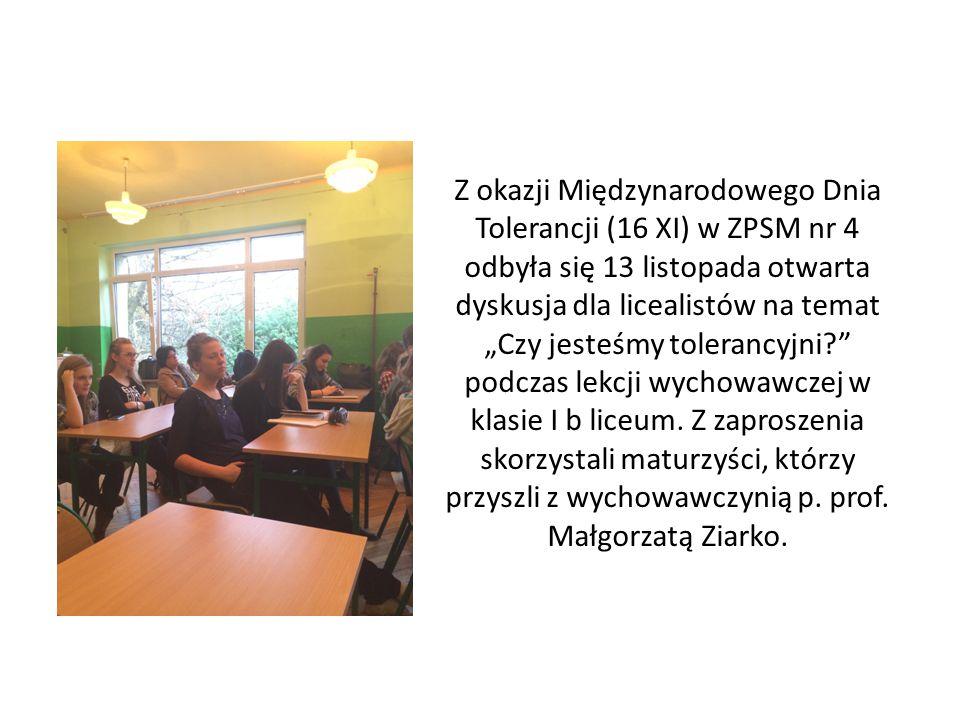 """Z okazji Międzynarodowego Dnia Tolerancji (16 XI) w ZPSM nr 4 odbyła się 13 listopada otwarta dyskusja dla licealistów na temat """"Czy jesteśmy toleranc"""
