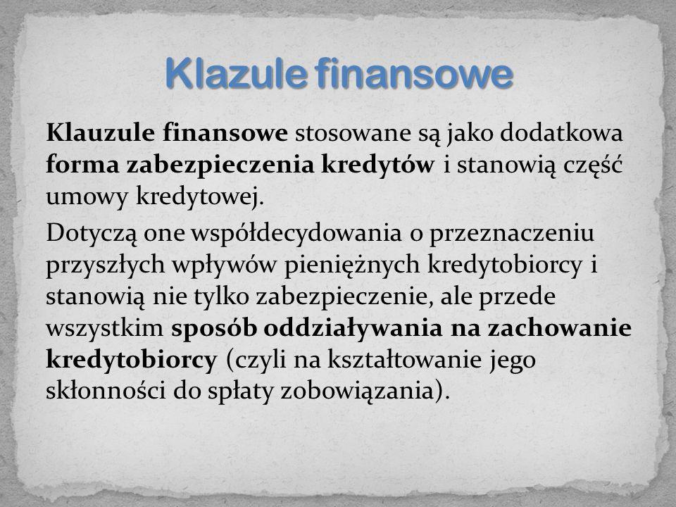 Klauzule finansowe stosowane są jako dodatkowa forma zabezpieczenia kredytów i stanowią część umowy kredytowej.