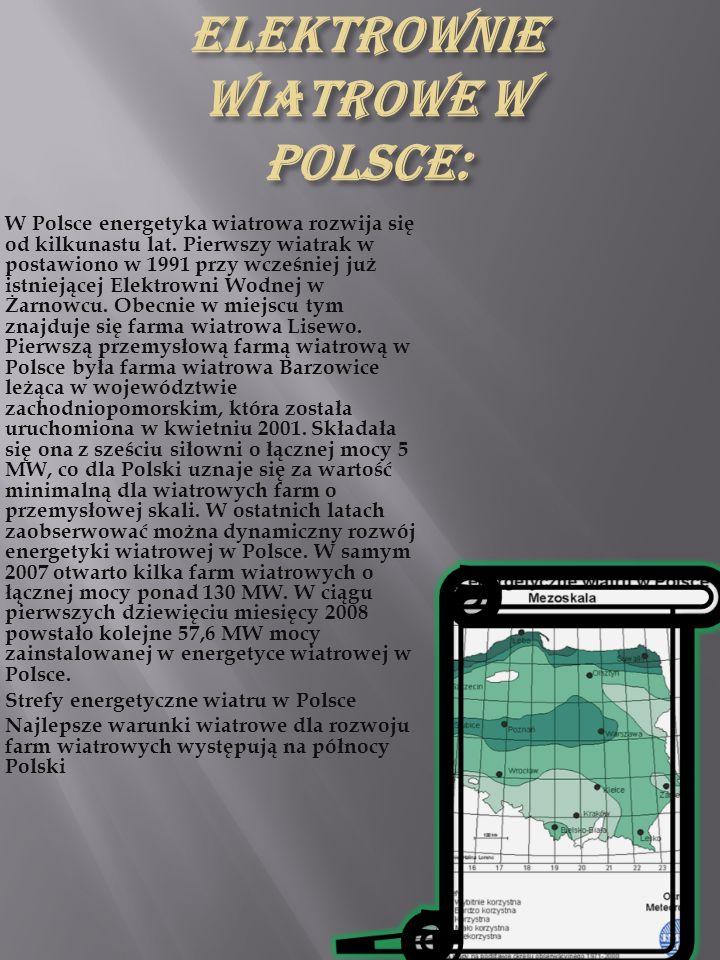 W Polsce energetyka wiatrowa rozwija się od kilkunastu lat. Pierwszy wiatrak w postawiono w 1991 przy wcześniej już istniejącej Elektrowni Wodnej w Ża