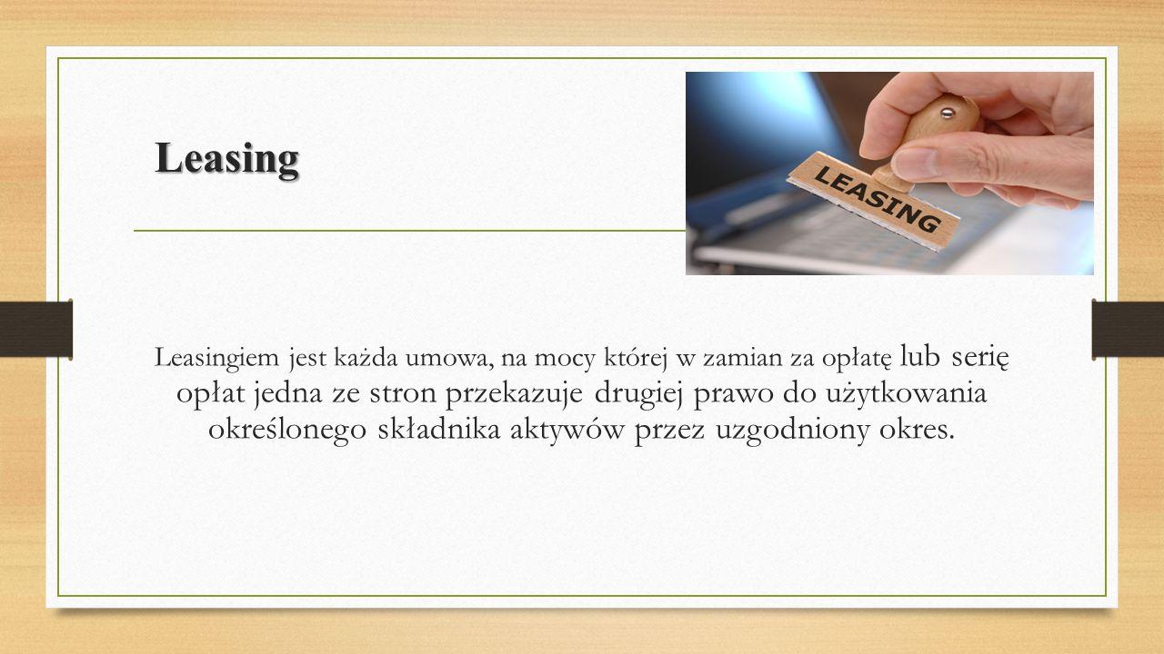 Zalety leasingu Elastyczne dopasowanie do indywidualnych potrzeb i możliwości leasingobiorcy Doświadczenie leasingodawcy pozwala na tańsze zakupy maszyn i urządzeń oraz uzyskanie lepszej ceny w przypadku ewentualnej sprzedaży wyleasingowanej rzeczy po upływie okresu umowy