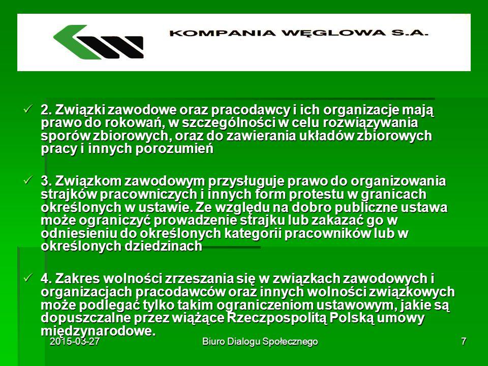 2015-03-27Biuro Dialogu Społecznego7 2. Związki zawodowe oraz pracodawcy i ich organizacje mają prawo do rokowań, w szczególności w celu rozwiązywania