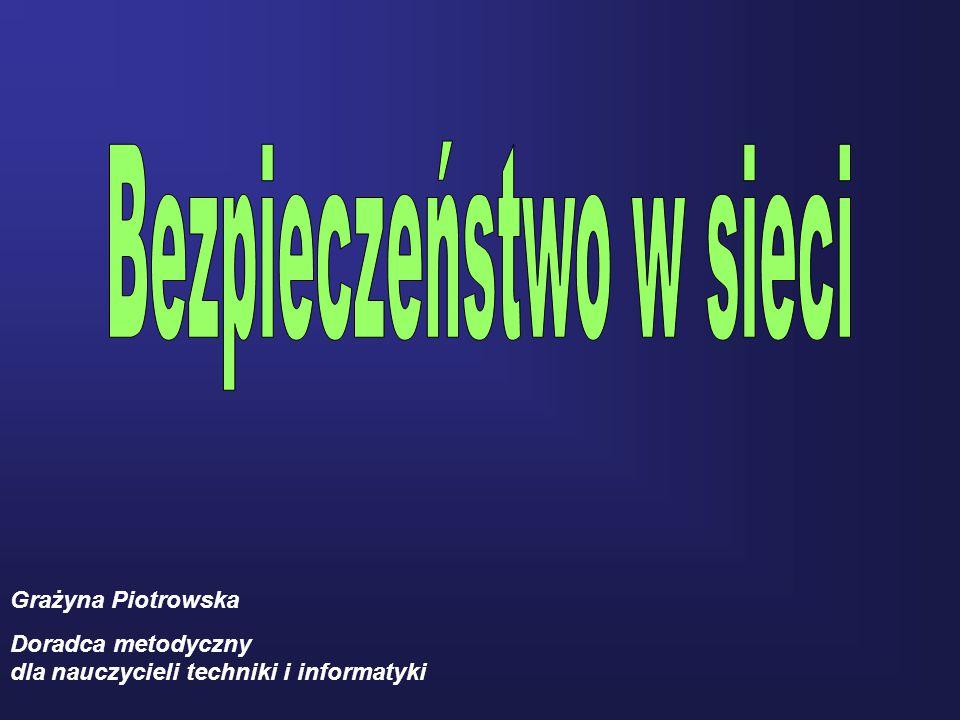 Grażyna Piotrowska Doradca metodyczny dla nauczycieli techniki i informatyki