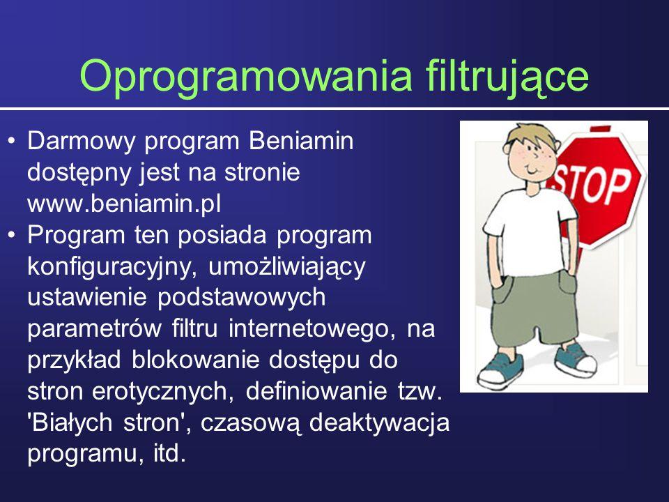 Oprogramowania filtrujące Darmowy program Beniamin dostępny jest na stronie www.beniamin.pl Program ten posiada program konfiguracyjny, umożliwiający