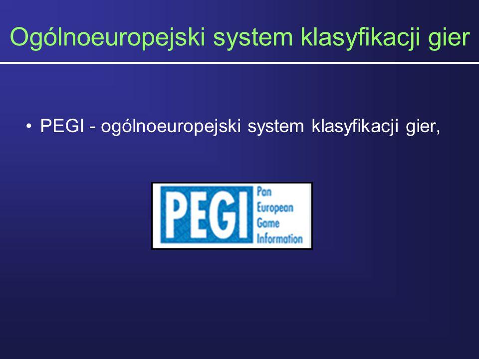 Ogólnoeuropejski system klasyfikacji gier PEGI - ogólnoeuropejski system klasyfikacji gier,