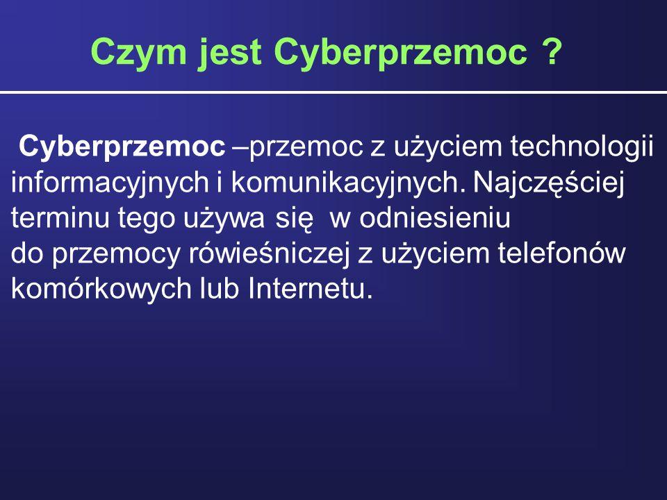Formy cyberprzemocy: nękanie, straszenie, szantażowanie z użyciem Sieci rejestrowanie niechcianych zdjęć i filmów publikowanie w Internecie lub rozsyłanie przy użyciu telefonu komórkowego ośmieszających, kompromitujących informacji, zdjęć podszywanie się w Sieci pod rówieśników włamania na blog lub stronę internetową i zamieszczanie ośmieszających i upokarzających treści groźby przy użyciu komunikatorów, telefonów rozsyłanie do znajomych informacji o ośmieszających treściach e-mailem, smsem