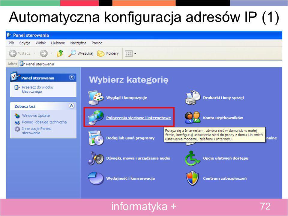Automatyczna konfiguracja adresów IP (1) 72 informatyka +