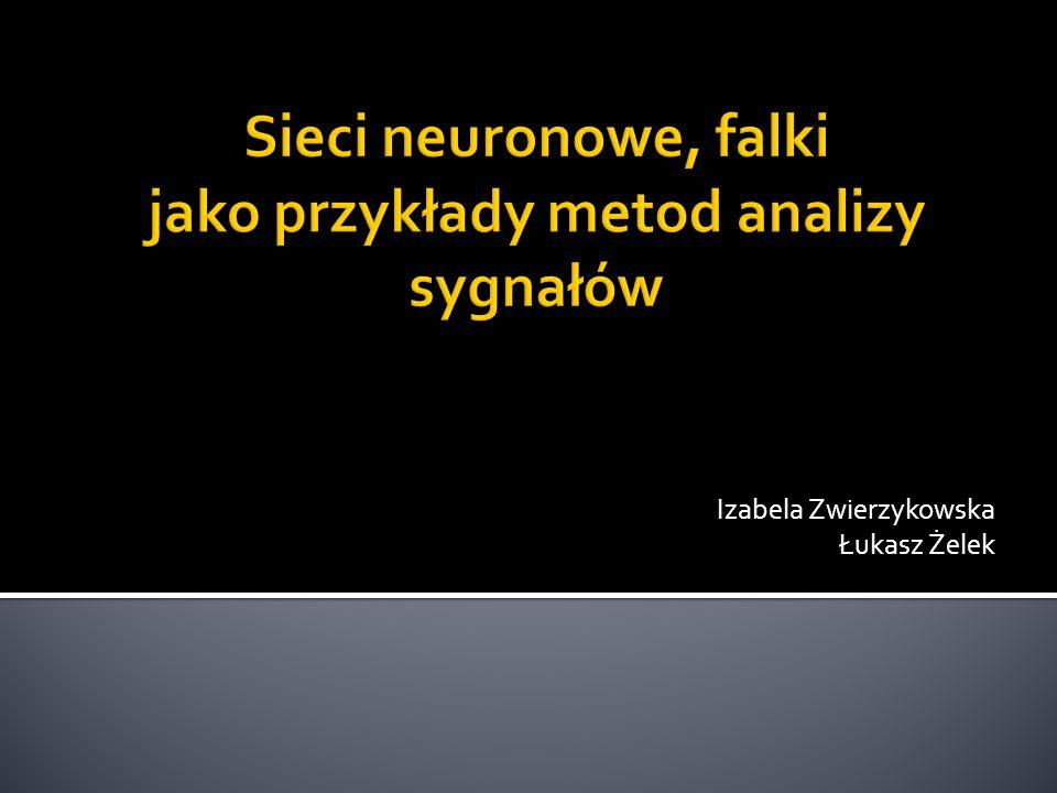 Izabela Zwierzykowska Łukasz Żelek