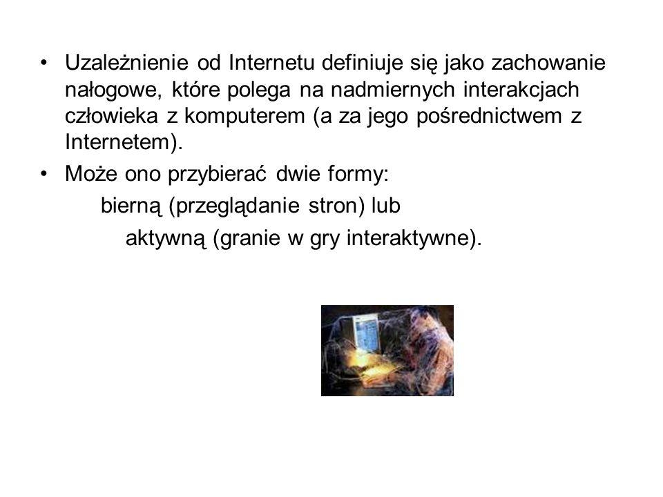 Uzależnienie od Internetu definiuje się jako zachowanie nałogowe, które polega na nadmiernych interakcjach człowieka z komputerem (a za jego pośrednictwem z Internetem).