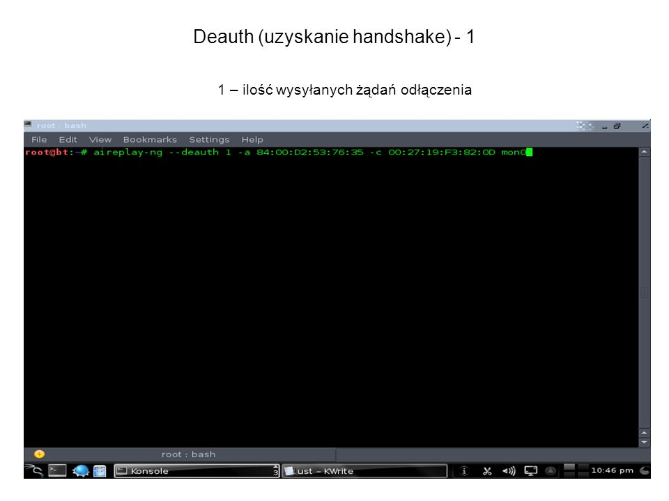 Deauth (uzyskanie handshake) - 1 1 – ilość wysyłanych żądań odłączenia