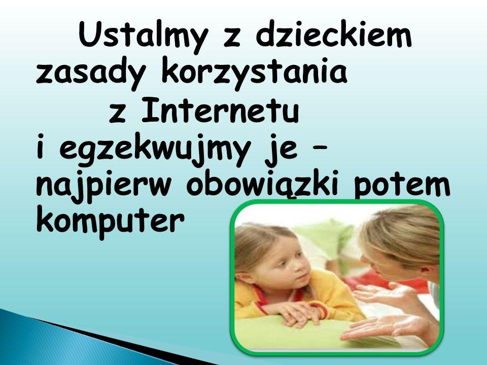 Ustalmy z dzieckiem zasady korzystania z Internetu i egzekwujmy je – najpierw obowiązki potem komputer