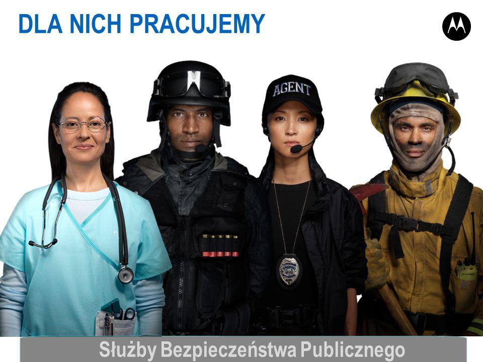 DLA NICH PRACUJEMY Służby Bezpieczeństwa Publicznego