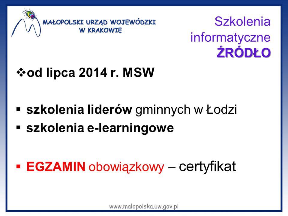  od lipca 2014 r. MSW  szkolenia liderów gminnych w Łodzi  szkolenia e-learningowe  EGZAMIN obowiązkowy – certyfikat ŹRÓDŁO Szkolenia informatyczn