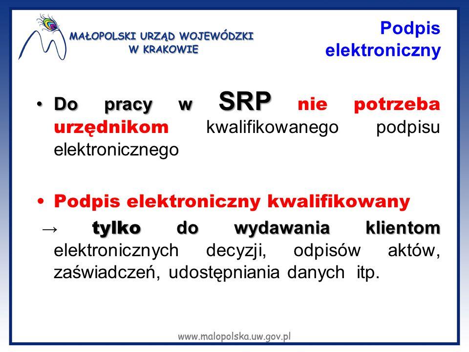 Podpis elektroniczny Do pracy w SRPDo pracy w SRP nie potrzeba urzędnikom kwalifikowanego podpisu elektronicznego Podpis elektroniczny kwalifikowany t