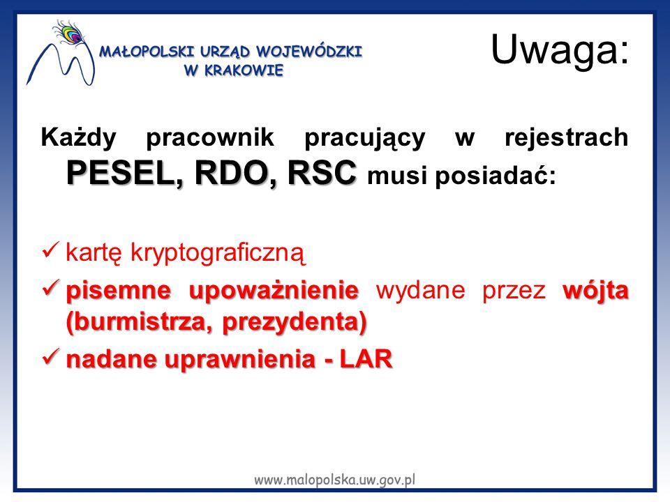 Uwaga: PESEL, RDO, RSC Każdy pracownik pracujący w rejestrach PESEL, RDO, RSC musi posiadać: kartę kryptograficzną pisemne upoważnienie wójta (burmist