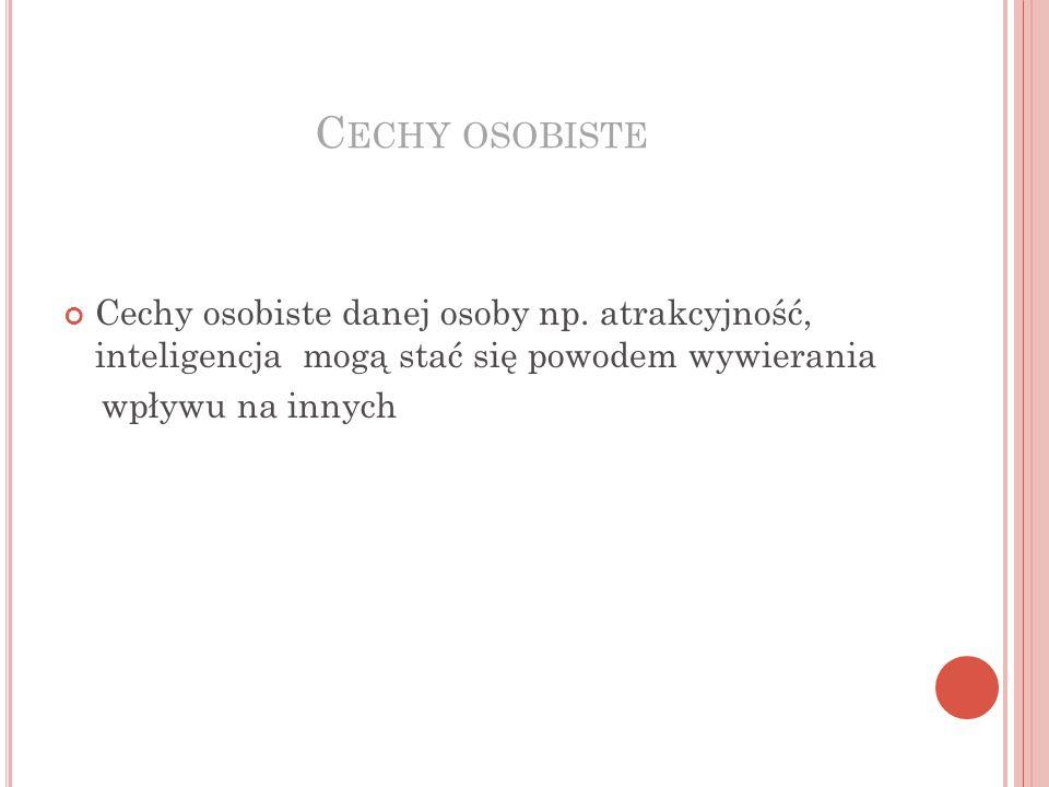 C ECHY OSOBISTE Cechy osobiste danej osoby np.