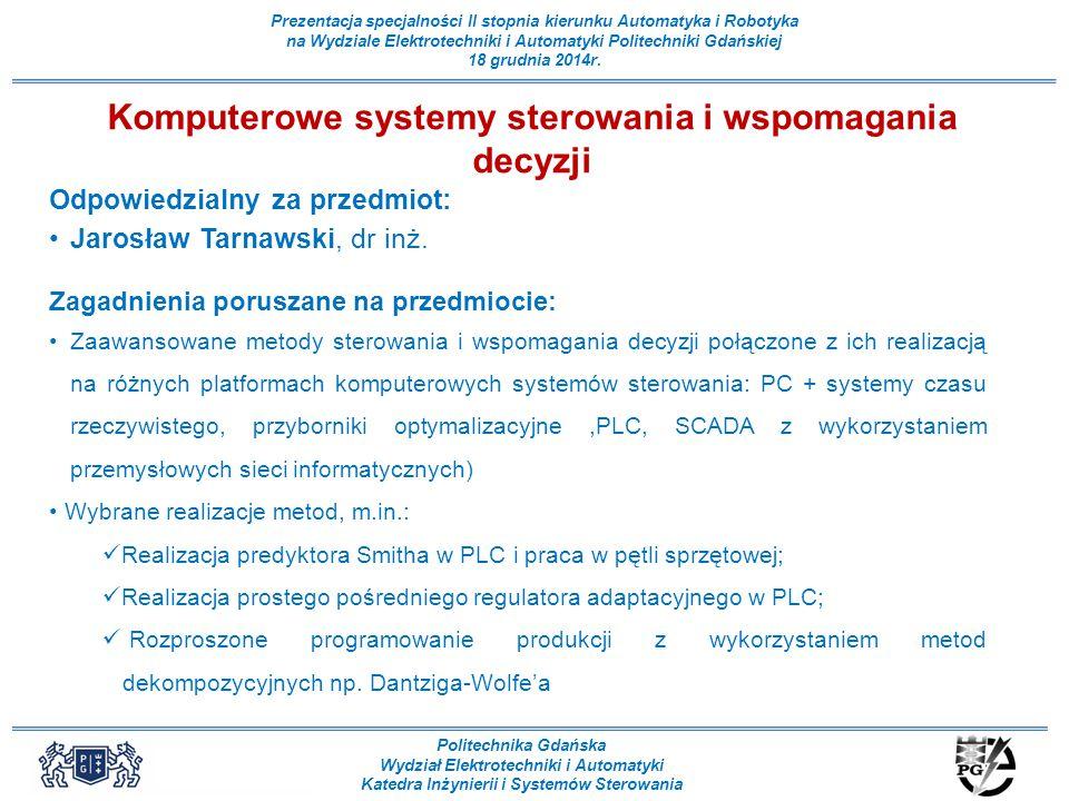 Politechnika Gdańska Wydział Elektrotechniki i Automatyki Katedra Inżynierii i Systemów Sterowania Prezentacja specjalności II stopnia kierunku Automa