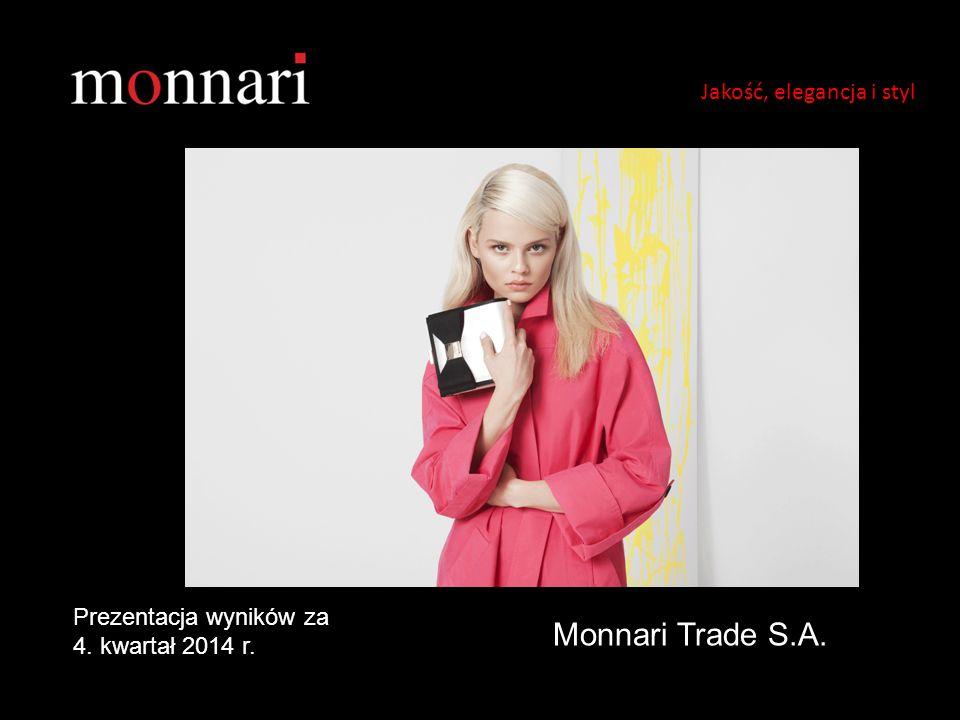 Jakość, elegancja i styl Monnari Trade S.A. Prezentacja wyników za 4. kwartał 2014 r.