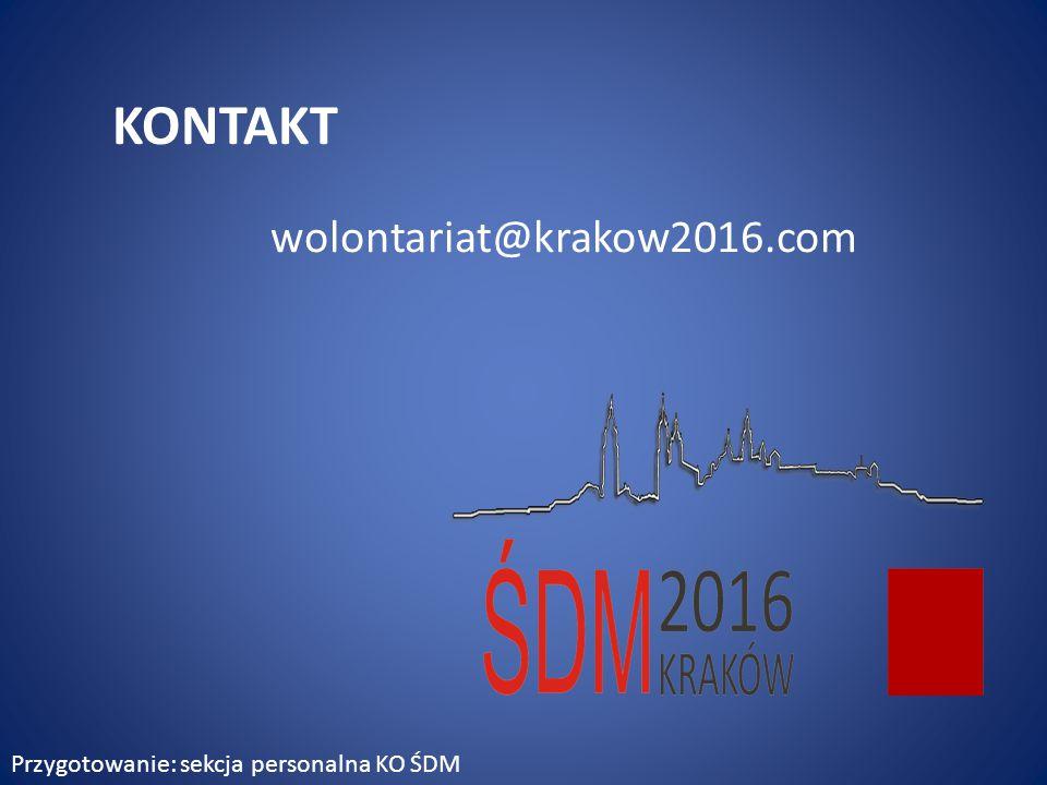 KONTAKT wolontariat@krakow2016.com Przygotowanie: sekcja personalna KO ŚDM