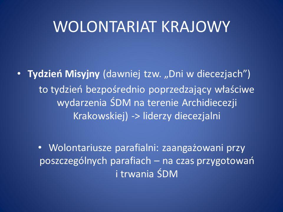 """WOLONTARIAT KRAJOWY Tydzień Misyjny (dawniej tzw. """"Dni w diecezjach"""") to tydzień bezpośrednio poprzedzający właściwe wydarzenia ŚDM na terenie Archidi"""