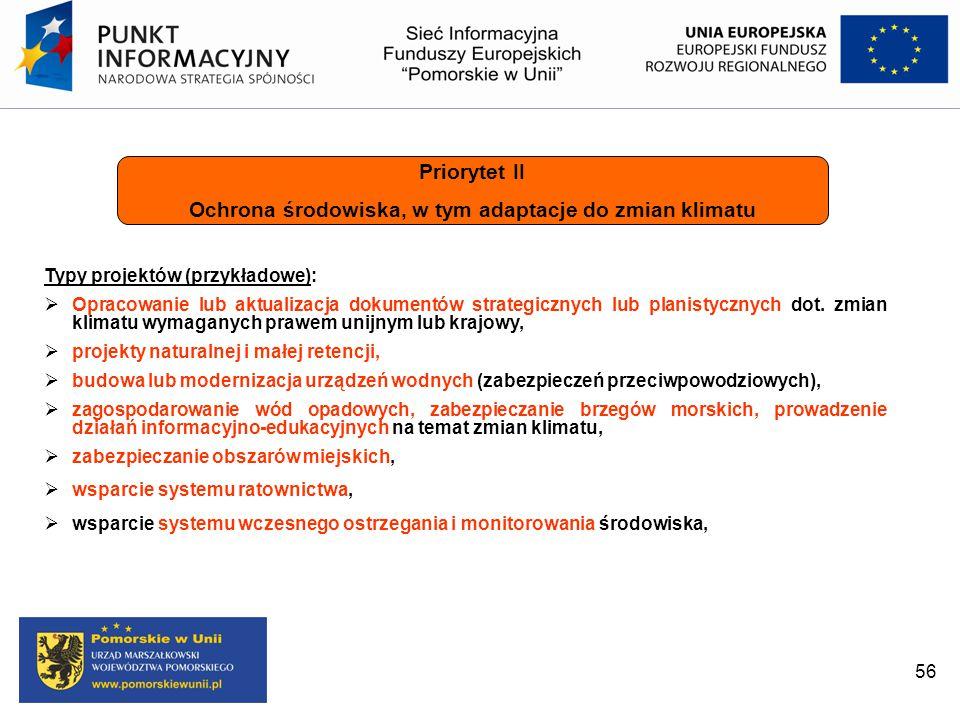 Typy projektów (przykładowe):  Opracowanie lub aktualizacja dokumentów strategicznych lub planistycznych dot. zmian klimatu wymaganych prawem unijnym