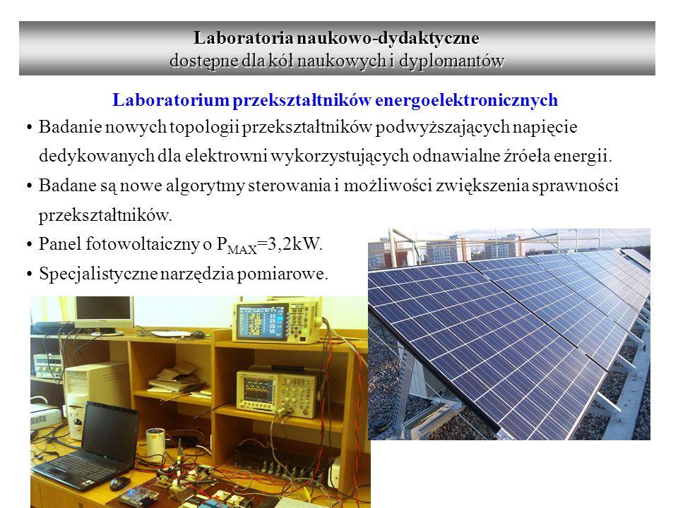 Laboratorium przekształtników energoelektronicznych Badanie nowych topologii przekształtników podwyższających napięcie dedykowanych dla elektrowni wykorzystujących odnawialne źróeła energii.