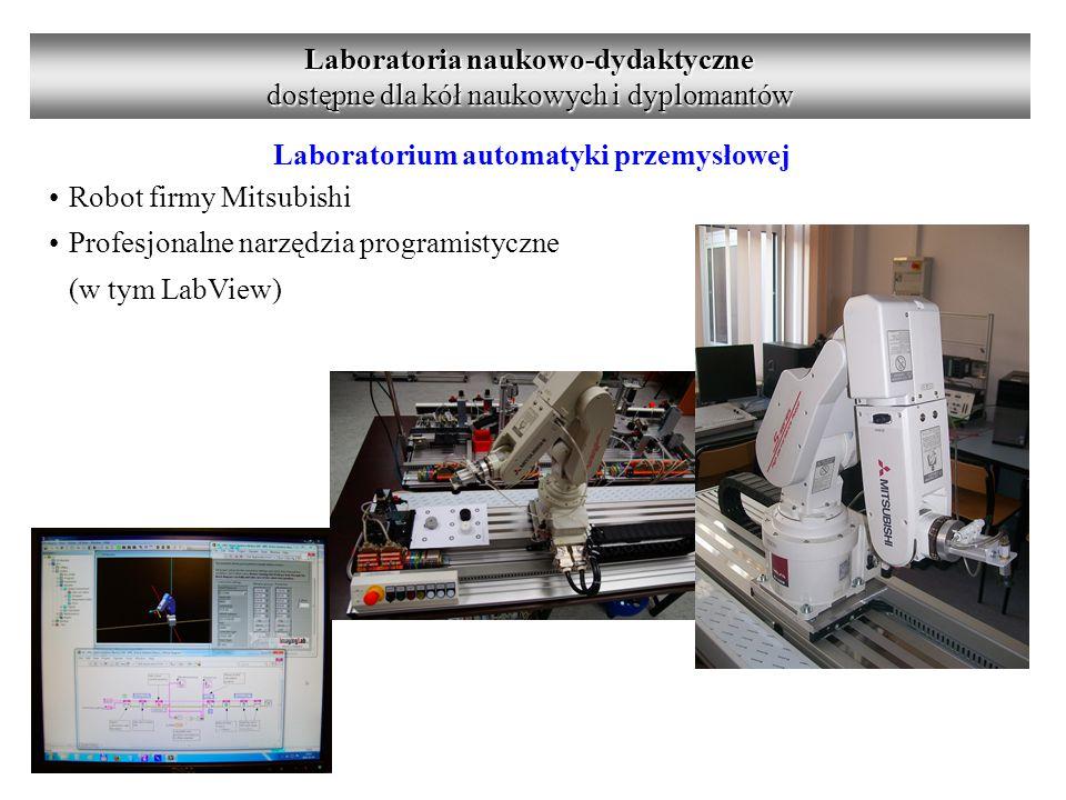 Laboratorium automatyki przemysłowej Robot firmy Mitsubishi Profesjonalne narzędzia programistyczne (w tym LabView) Laboratoria naukowo-dydaktyczne dostępne dla kół naukowych i dyplomantów