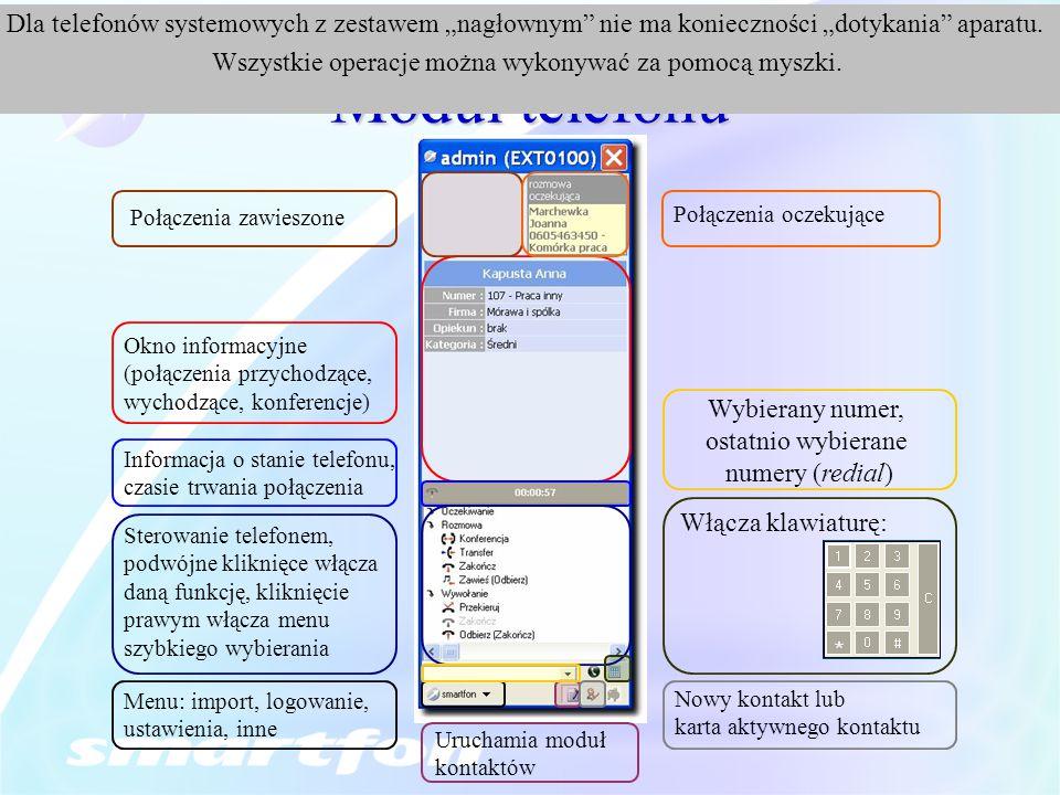 Moduł telefonu Okno informacyjne (połączenia przychodzące, wychodzące, konferencje) Połączenia zawieszone Połączenia oczekujące Informacja o stanie te