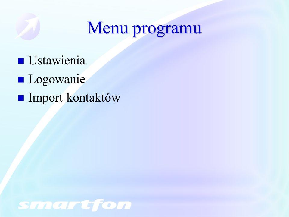 Menu programu Ustawienia Logowanie Import kontaktów