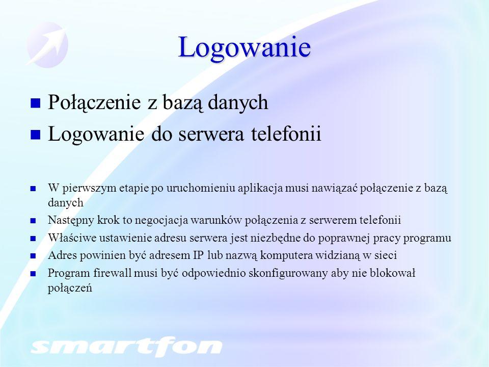 Logowanie Połączenie z bazą danych Logowanie do serwera telefonii W pierwszym etapie po uruchomieniu aplikacja musi nawiązać połączenie z bazą danych