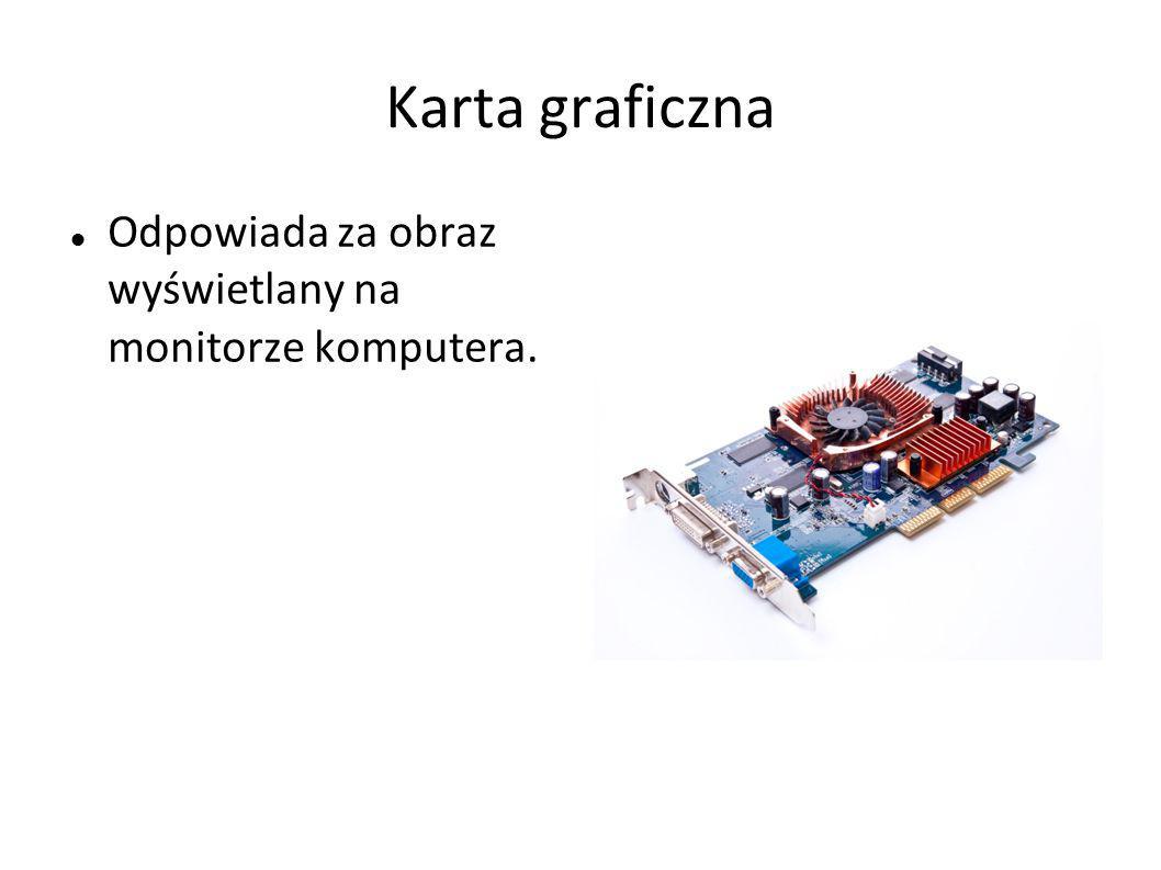 Karta sieciowa Umożliwia podłączenie komputera do sieci komputerowej.