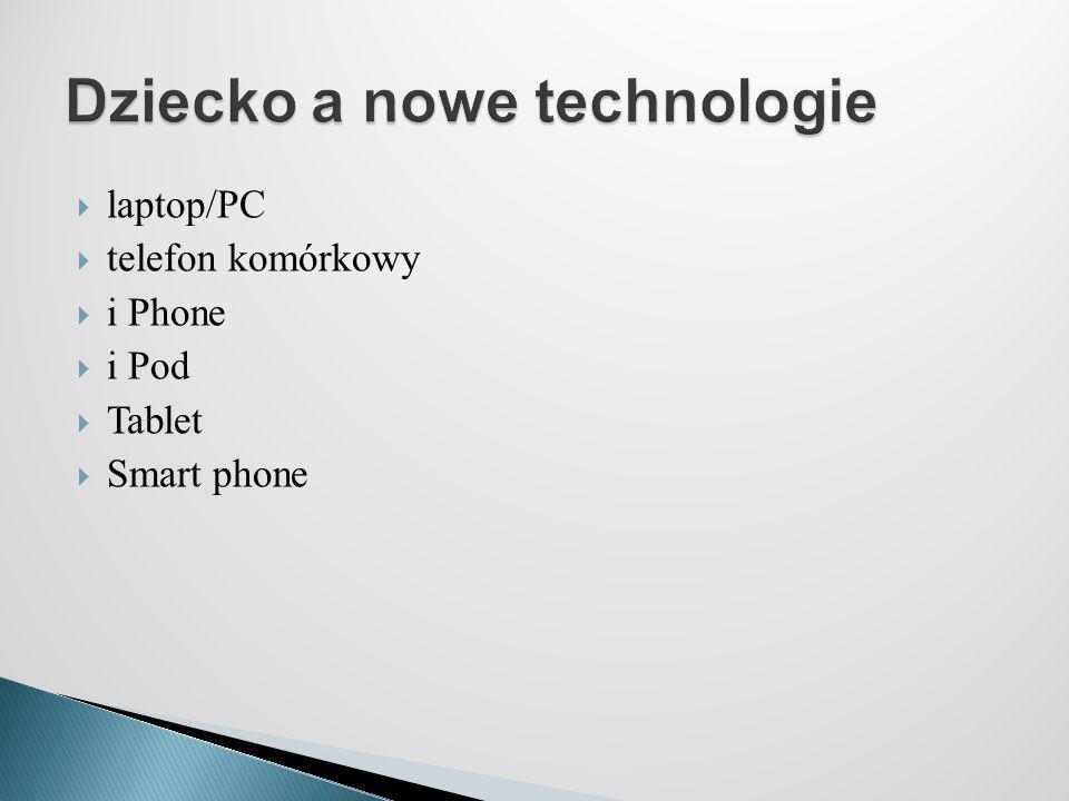  laptop/PC  telefon komórkowy  i Phone  i Pod  Tablet  Smart phone