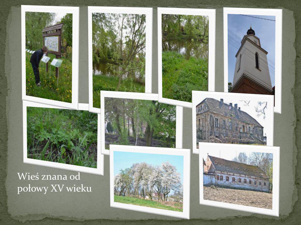 Wieś znana od połowy XV wieku
